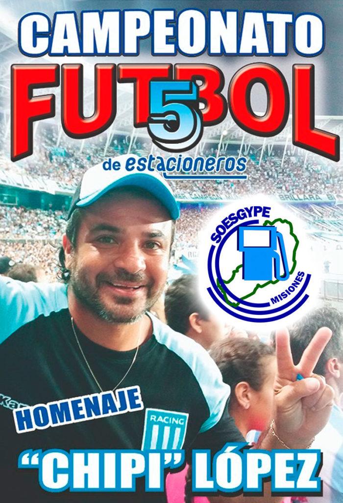 Campeonato de Futbol 5 en honor al compromiso y la militancia del Compañerp Chipi López con el SOESGYPE Misiones