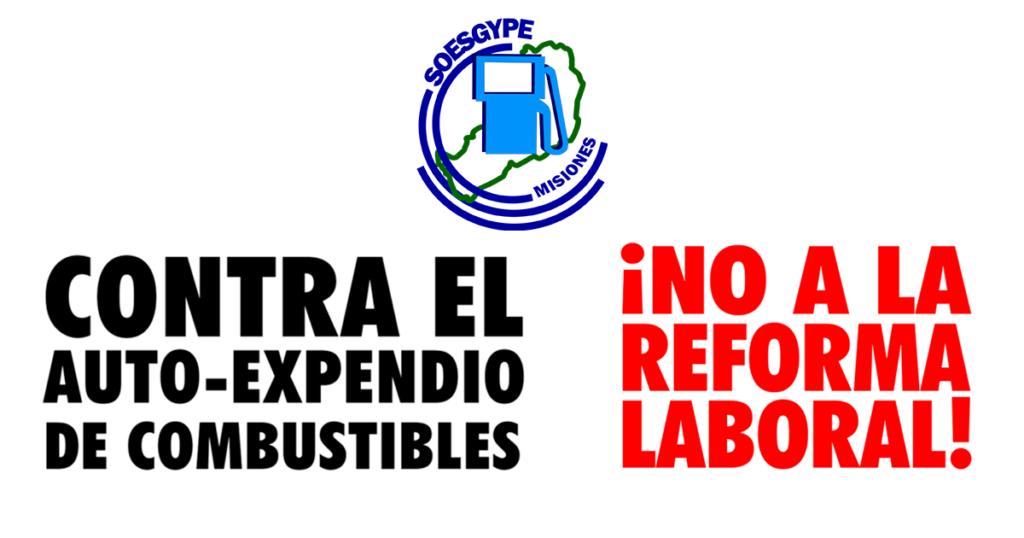 Contra el auto expendio de combustibles y en defensa de nuestra fuente laboral. Soesgype Misiones.